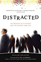 Bookcover: Distracted: The Erosion of Attention and the Coming Dark Age