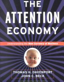 Bookcover: The Attention Economy: Understanding the New Currency of Business