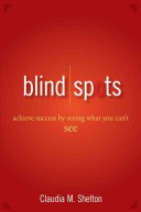 Bookcover: Blind Spots: Achieve Success by Seeing What You Can't See