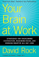Bookcover: Your Brain at Work: Strategies for Overcoming Distraction, Regaining Focus, and Working Smarter All Day Long