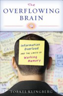 Bookcover: The Overflowing Brain: Information Overload and the Limits of Working Memory