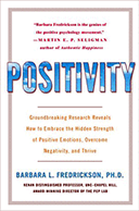 Bookcover: Positivity: Groundbreaking Research Reveals How to Embrace the Hidden Strength of Positive Emotions, Overcome Negativity, and Thrive