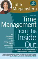 Bookcover: Time Management from the Inside Out, second edition: The Foolproof System for Taking Control of Your Schedule—and Your Life